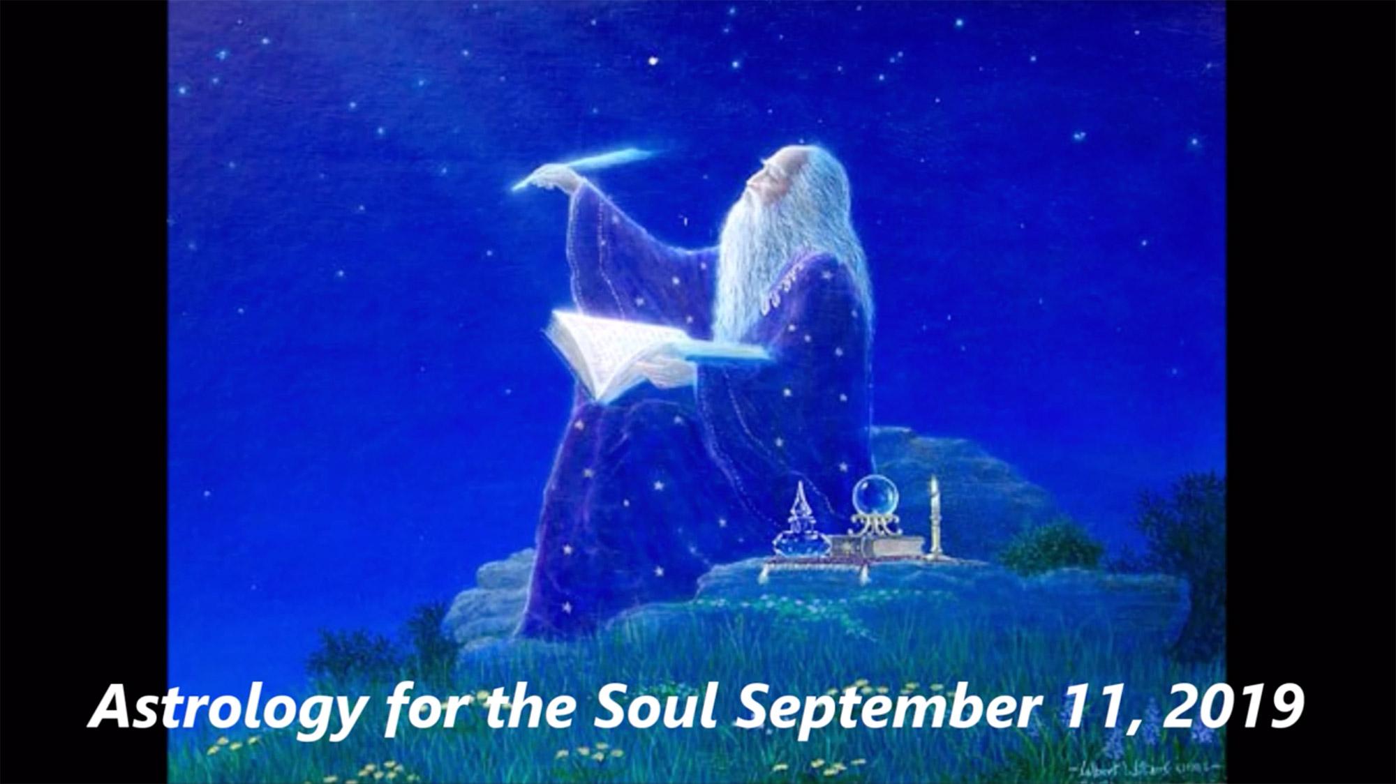Sept 11th, 2019 – Pele Report, Astrology Forecast
