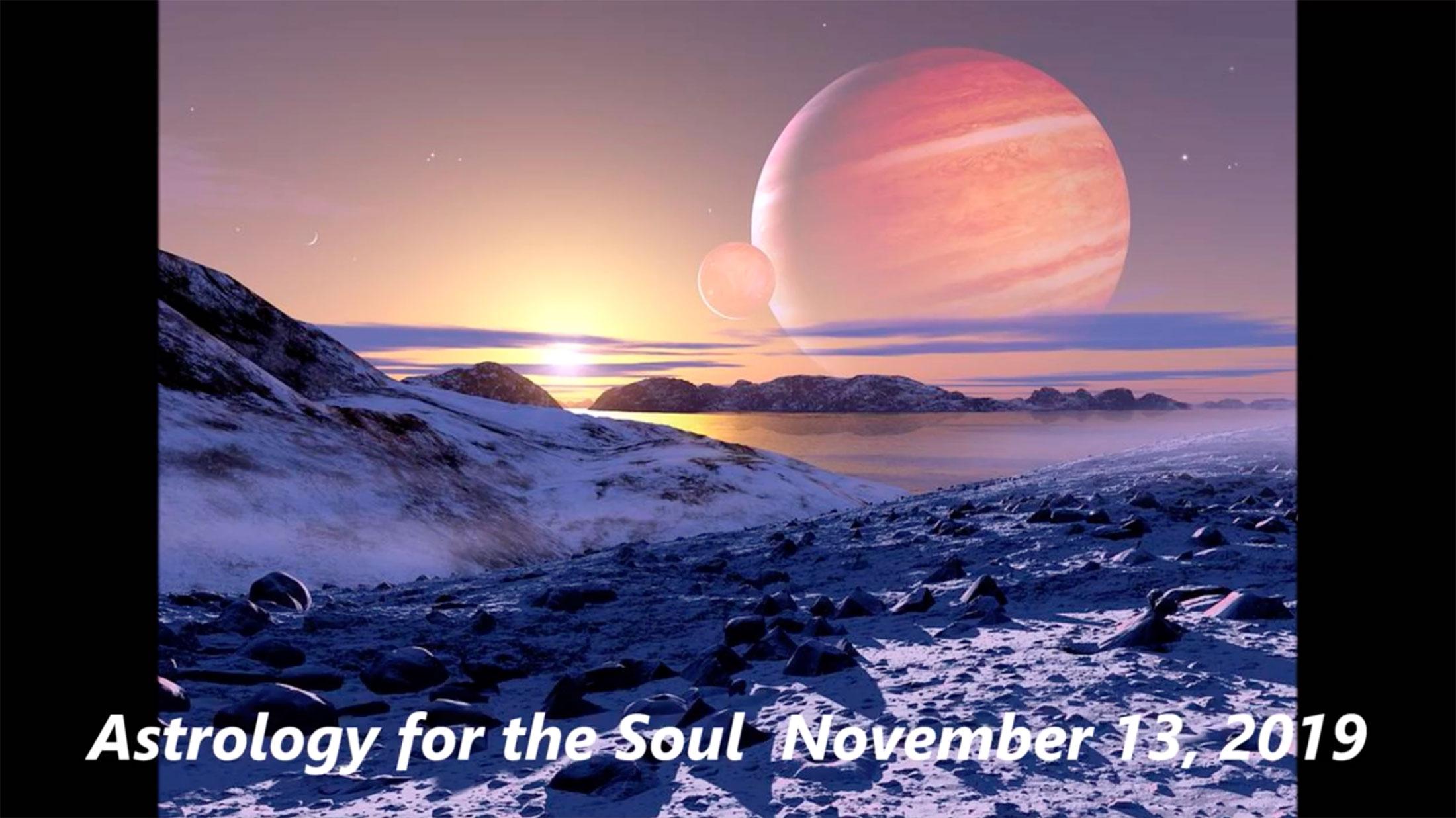 Nov 13rd, 2019 – Pele Report, Astrology Forecast